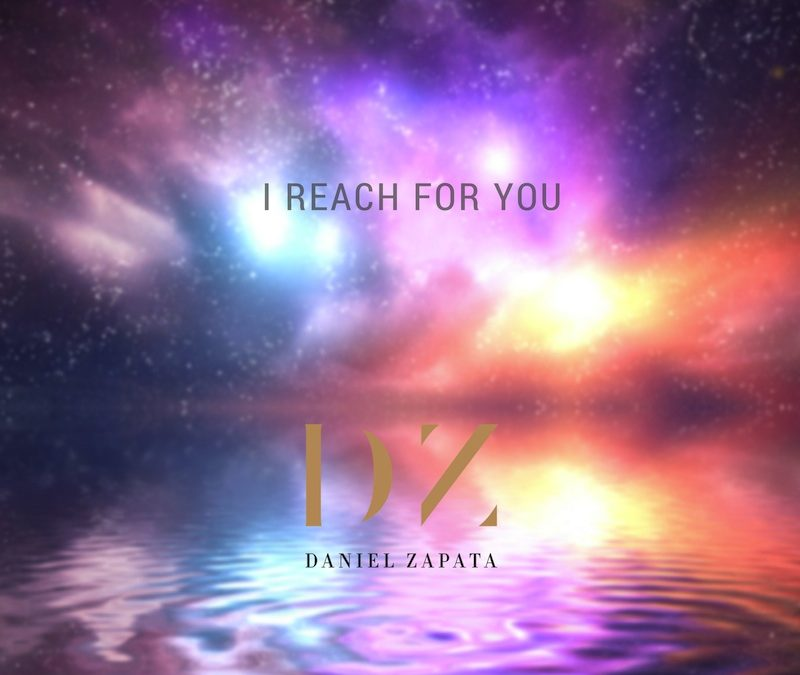 I reach For You by Daniel Zapata